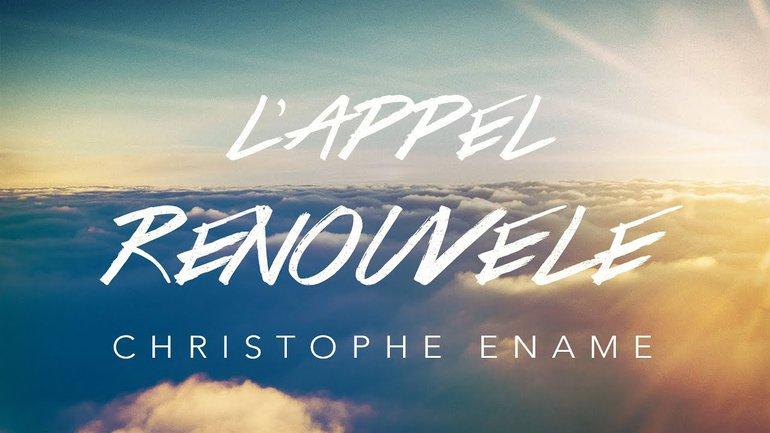 L'appel renouvelé | Christophe Énamé