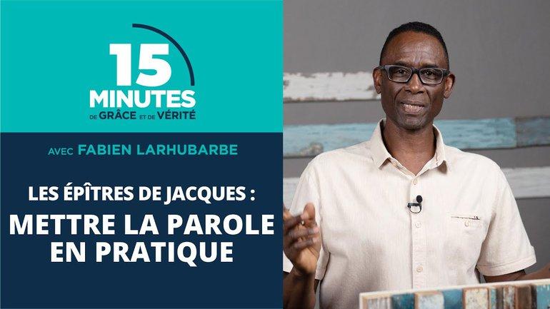 Mettre la parole en pratique | Les épîtres de Jacques #2 | Fabien Larhubarbe