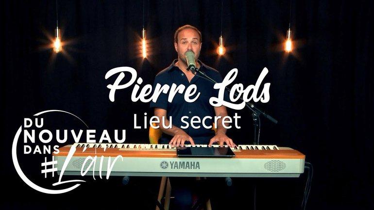 Lieu secret - Pierre Lods - Du nouveau dans l'air