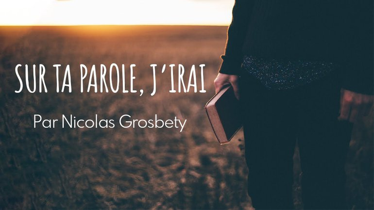 Sur ta parole, j'irai - Nicolas Grosbety - Culte du dimanche 29 novembre 2020
