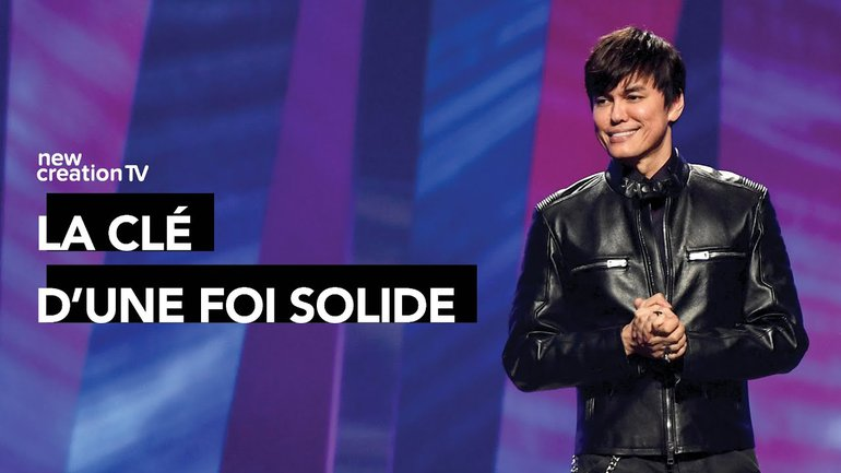 Joseph Prince - La clé d'une foi solide | New Creation TV Français