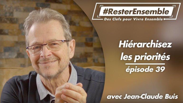 #ResterEnsemble // 39 - Hiérarchisez les priorités - par Jean-Claude Buis