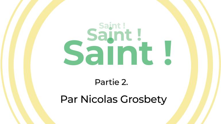Trois fois Saint, partie 2 – Culte du dimanche 9 aout 2020