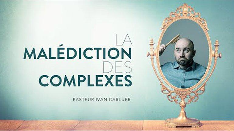 La malédiction des complexes - Ivan Carluer