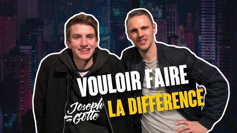 VOULOIR FAIRE LA DIFFERENCE (Interview de Joseph Gotte)