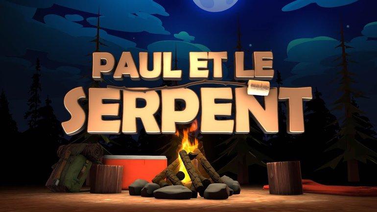 Paul et le serpent (épisode #4) _Feu de camp