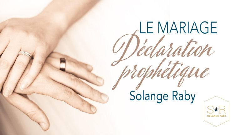 Le mariage, déclaration prophétique