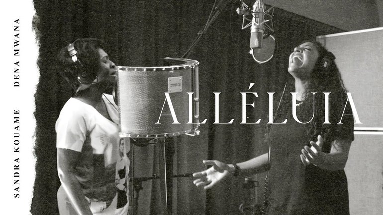 Alléluia - Sandra Kouame & Dena Mwana