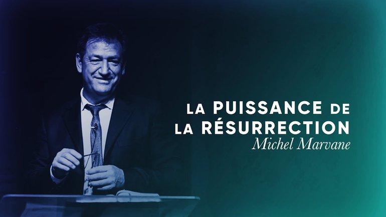 La Résurrection - Michel Marvane [Culte PO 12/10/2021]