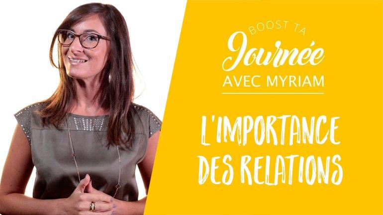 Booste ta journée - Myriam Mancebo - L'importance des relations