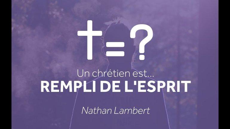 Un chrétien est...  Rempli de l'Esprit