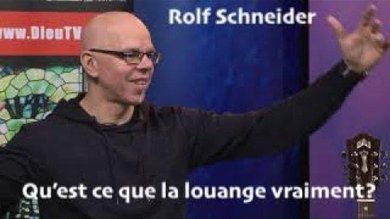 Rolf Schneider: Qu'est ce que la louange vraiment?