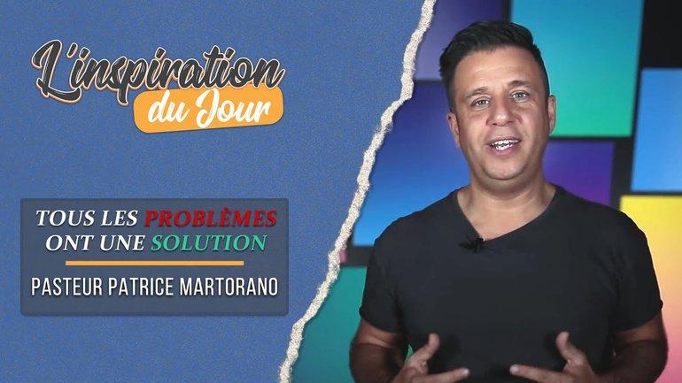 L'inspiration du jour avec Patrice Martorano - Tous les problèmes ont une solution
