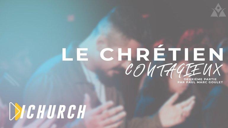Le Chrétien Contagieux Partie 2 - Paul Marc Goulet