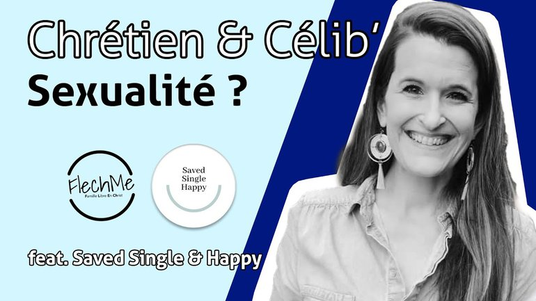 LE CELIBATAIRE ET LA SEXUALITE. Feat Saved, Single & Happy - Le chrétien célibataire