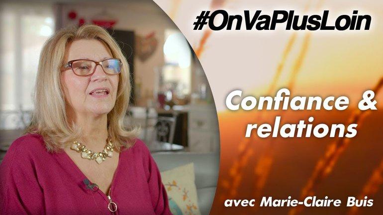 #OnVaPlusLoin avec Marie-Claire Buis // Confiance et relations