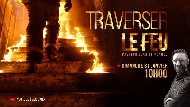 Traverser le feu - Jean Le Pennec