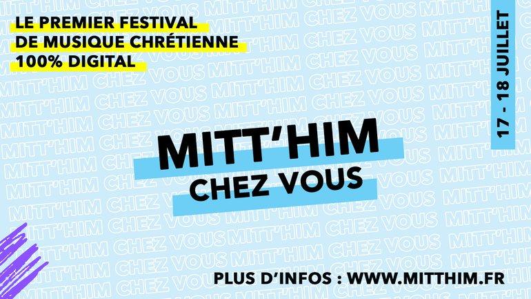 Mitt' Him 2020 🎧  un festival de musique chrétienne 100% digital !