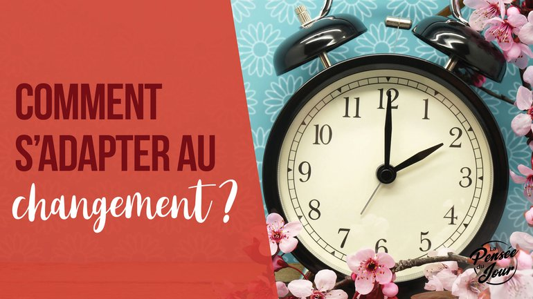 Comment s'adapter au changement ?