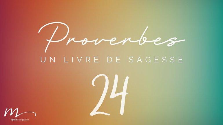 Proverbes Méditation #24 - Jean-Pierre Civelli - Proverbes 19.1-29