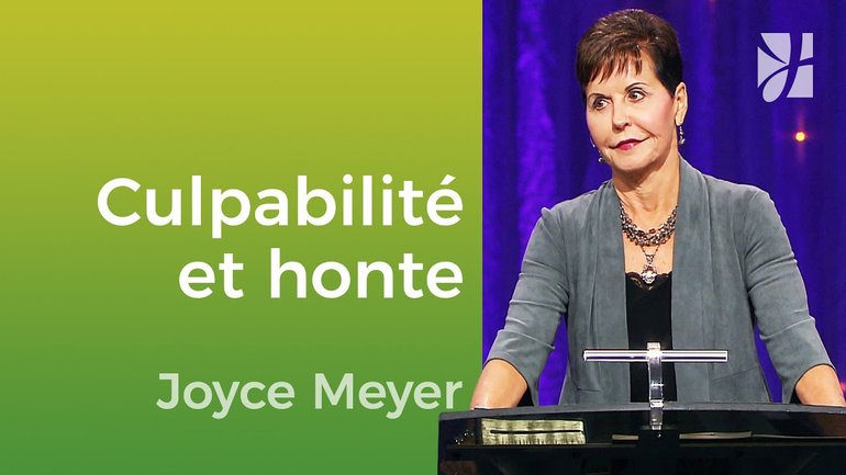 Passer outre la culpabilité et la honte - Joyce Meyer - JMF EEL 539 3