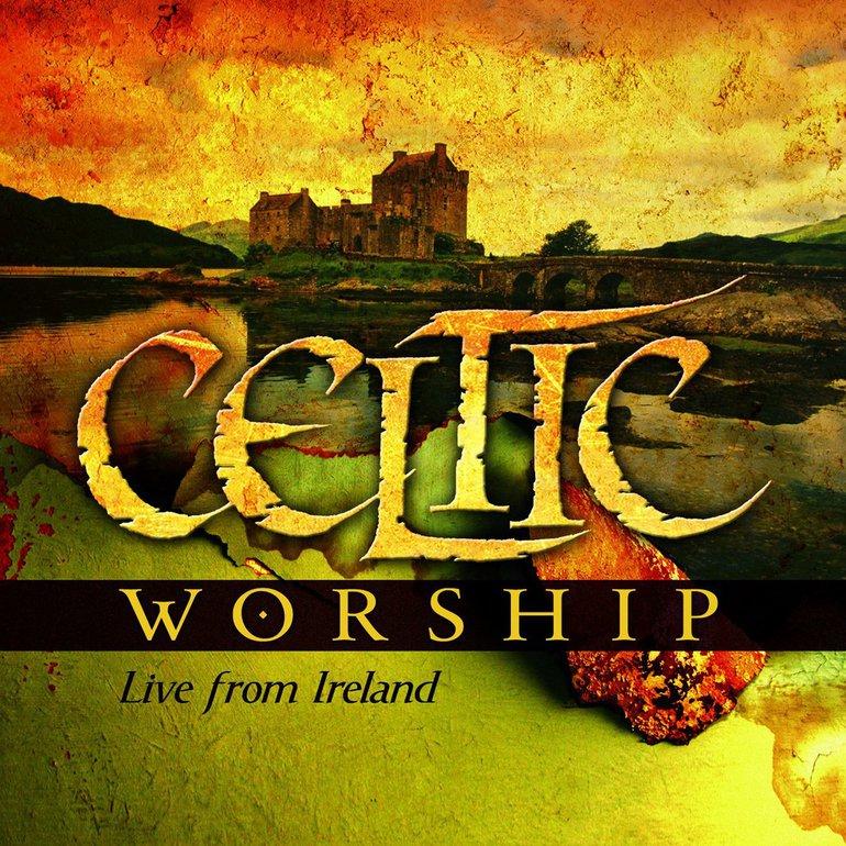 Celtic worship live from ireland