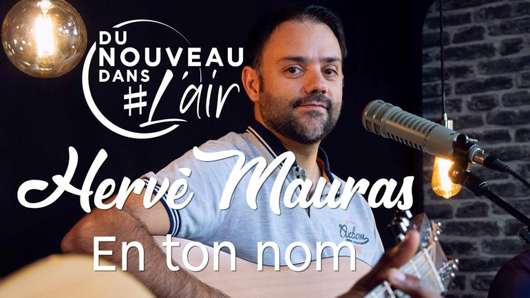 En ton nom - Hervé Mauras - Du nouveau dans l'air