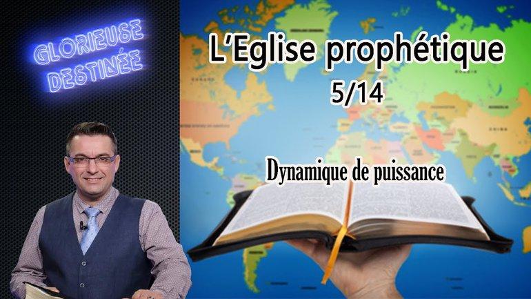 L'église prophétique - Dynamique de puissance - 5/14