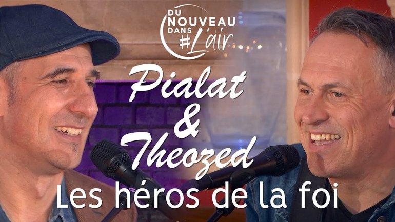 Les héros de la foi - Pialat & Theozed