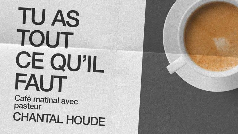 18 Janvier 2021 _Tu as tout ce qu'il faut _Chantal Houde