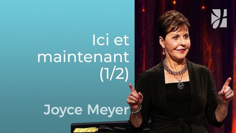 Votre futur commence aujourd'hui (1/2) - Joyce Meyer - Grandir avec Dieu