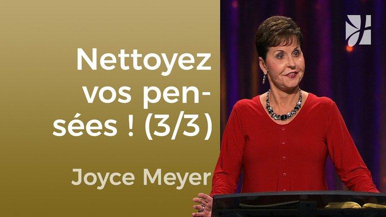 Nettoyez vos pensées (3/3) - Joyce Meyer - JMF EEL 549 5