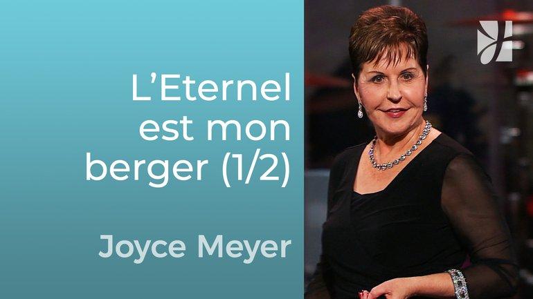 L'Eternel est mon berger (1/2) - Joyce Meyer - Grandir avec Dieu