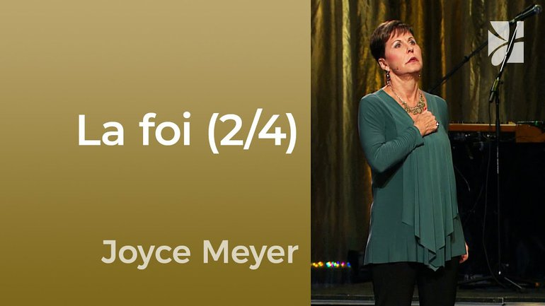 2mn avec Joyce Meyer - Qu'est-ce que la foi ? (2/4) - 689