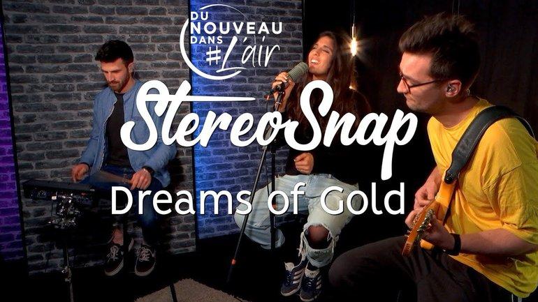 Dreams of Gold - StereoSnap - Du nouveau dans l'air