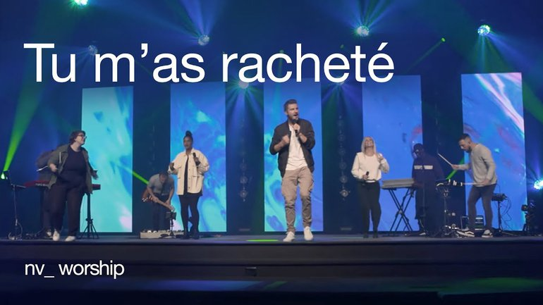 Tu m'as racheté _NV Worship