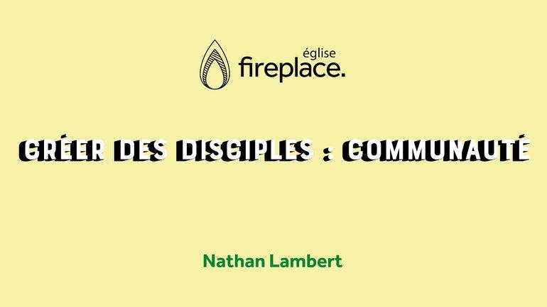 Créer des Disciples : Communauté