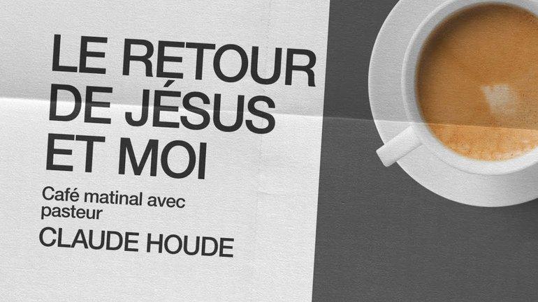 11 Janvier 2021 _Le retour de Jésus et moi _Claude Houde