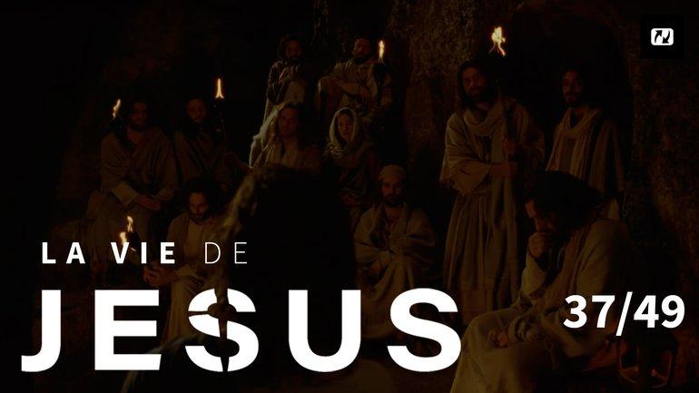 La haine du monde | La vie de Jésus | 37/49