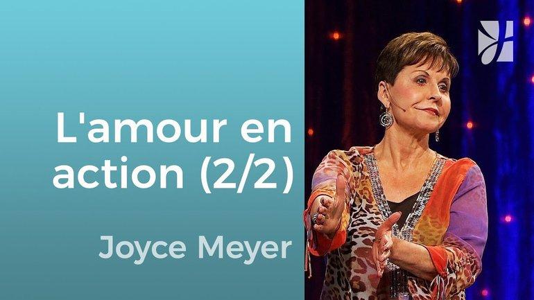 L'amour n'a rien à prouver (2/2) - Joyce Meyer - Grandir avec Dieu