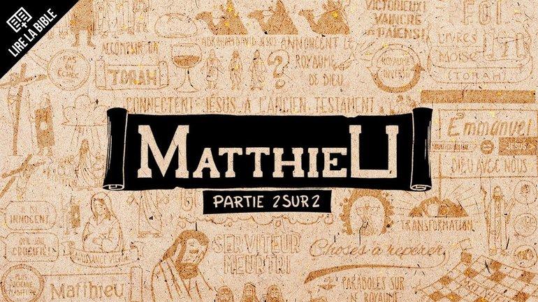Matthieu14–28 - Synthèse