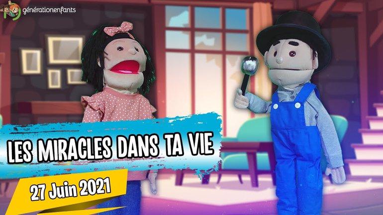 """Culte Génération Enfants du 27 juin 2021 """"Les miracles dans ta vie""""."""
