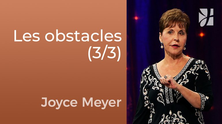 Les obstacles à l'exaucement des prières (3/3) - Joyce Meyer - Fortifié par la foi