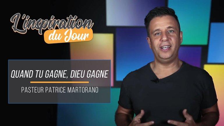 L'inspiration du jour avec Patrice Martorano - Quand tu gagnes, Dieu gagne
