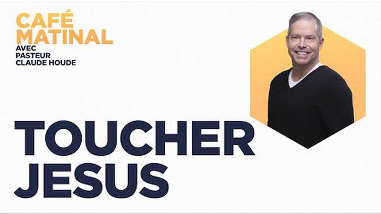 22 juillet 2021 | Marc 5 :  Toucher Jésus | Claude Houde
