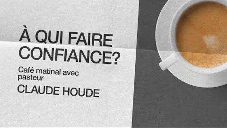 13 Novembre 2020 _À qui faire confiance? _Claude Houde