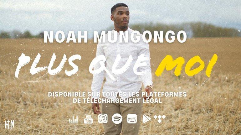 Noah Mungongo - Plus que moi