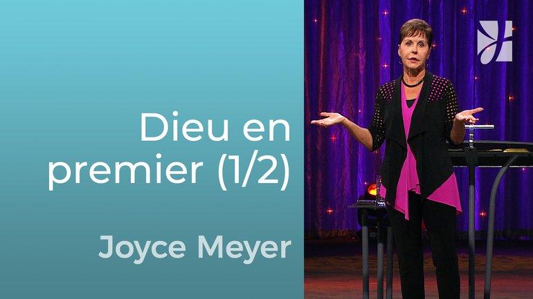 Mettre Dieu en premier (1/2) - Joyce Meyer - Grandir avec Dieu
