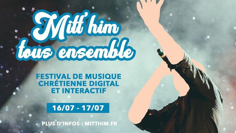 Mitt'Him revient avec un festival de musique chrétienne 100% digital et interactif 🎤🎼📲🖥️