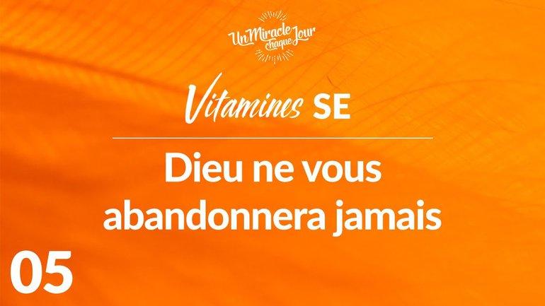 Vitamines SE 05 - Dieu Ne Vous Abandonnera Jamais